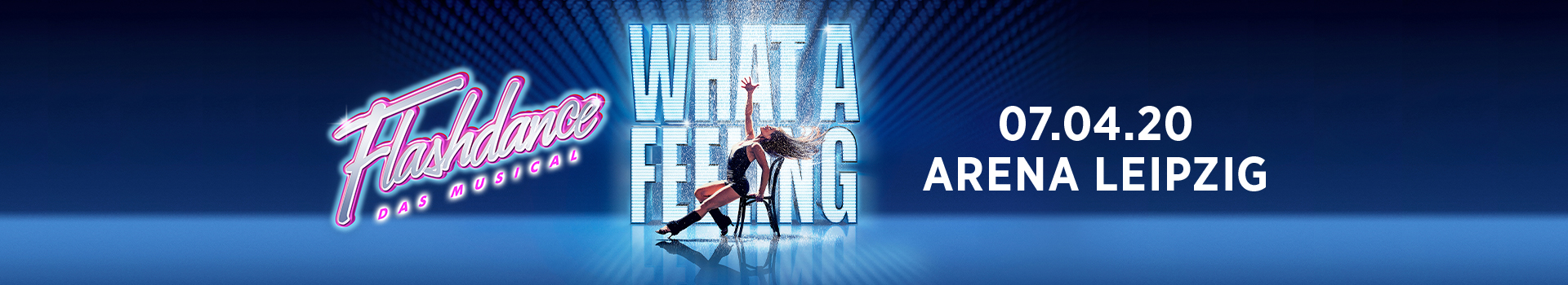 Flashdance - Das Musical in Leipzig