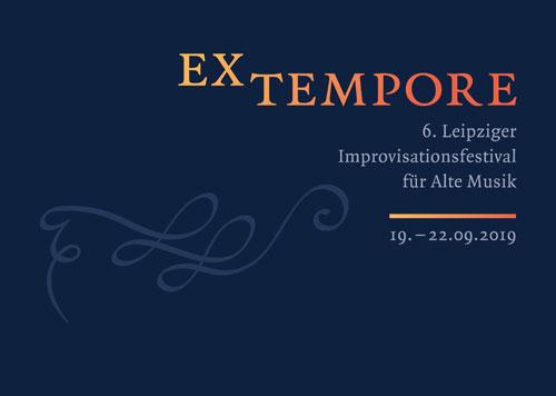 »EX TEMPORE« - Leipziger Improvisationsfestival für Alte Musik